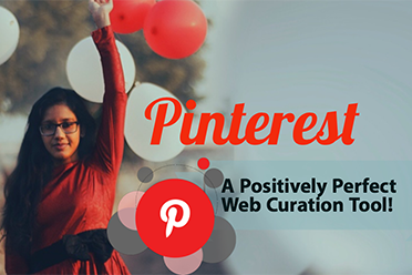Pinterest – A Positively Perfect Web Curation Tool!